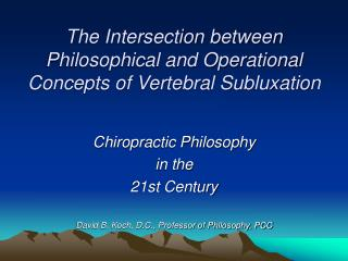 The Intersection between Philosophical and Operational Concepts of Vertebral Subluxation