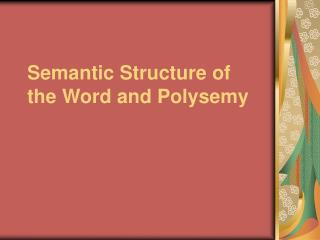 Semantic Structure of the Word and Polysemy