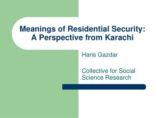Meanings of Residential Security: A Perspective from Karachi