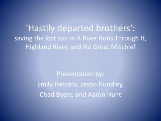 Hastily departed brothers:  saving the lost son in A River Runs Through It, Highland River, and No Great Mischief