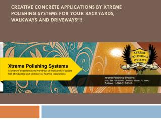 Creative Concrete applications by Xtreme polishing Systems