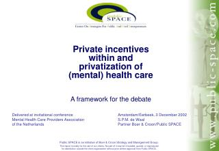 Private incentives within and privatization of mental health care