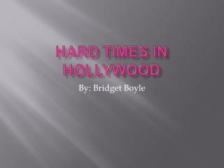 Hard times in hollywood