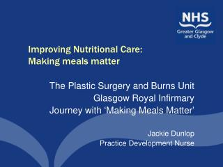 Improving Nutritional Care: Making meals matter