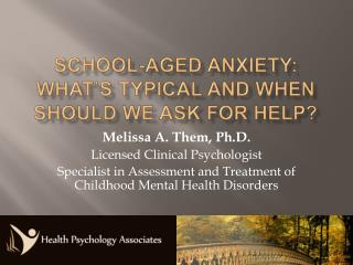 School-aged anxiety: what s typical and when should we ask for help