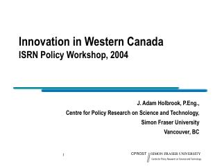 Innovation in Western Canada ISRN Policy Workshop, 2004