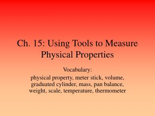 Ch. 15: Using Tools to Measure Physical Properties