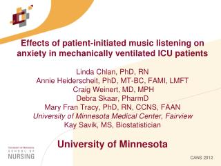 Effects of patient-initiated music listening on anxiety in mechanically ventilated ICU patients   Linda Chlan, PhD, RN A