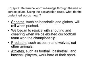 3.1.spi.9: Determine word meanings through the use of context clues. Using the explanation clues, what do the underlined
