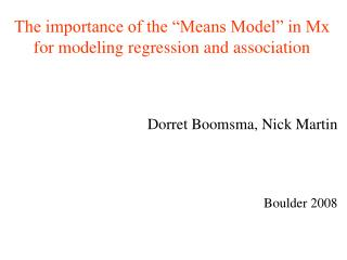 The importance of the  Means Model  in Mx for modeling regression and association
