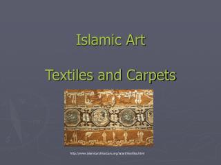 Islamic Art  Textiles and Carpets
