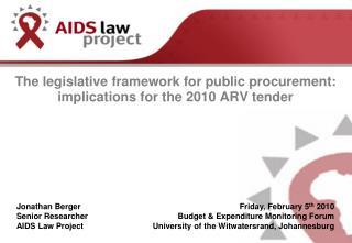the legislative framework for public procurement: implications for the 2010 arv tender