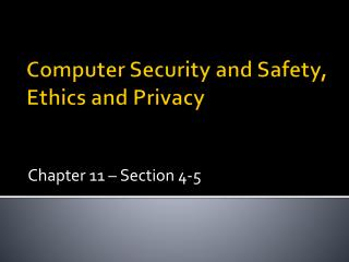 Computer Security and Safety, Ethics and Privacy