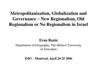 Metropolitanization, Globalization and Governance   New Regionalism, Old Regionalism or No Regionalism in Israel