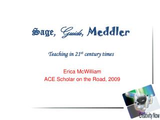 Sage, Guide,  Meddler  Teaching in 21st century times
