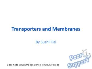 Transporters and Membranes