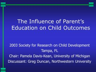 The Influence of Parent s Education on Child Outcomes