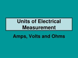 Units of Electrical Measurement