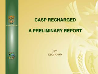 CASP RECHARGED A PRELIMINARY REPORT