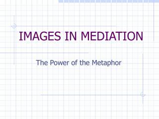 IMAGES IN MEDIATION