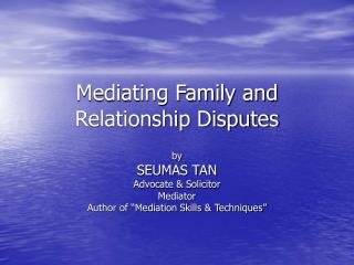 Mediating Family and Relationship Disputes