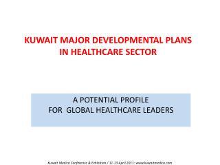 KUWAIT MAJOR DEVELOPMENTAL PLANS IN HEALTHCARE SECTOR
