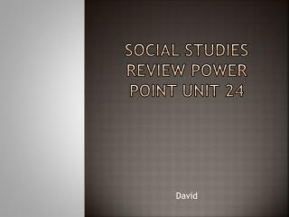 Social studies review POWER POINT unit 24