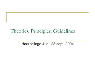 Theories, Principles, Guidelines