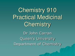 Chemistry 910 Practical Medicinal Chemistry