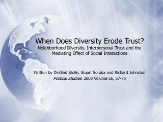 When Does Diversity Erode Trust Neighborhood Diversity, Interpersonal Trust and the Mediating Effect of Social Interacti