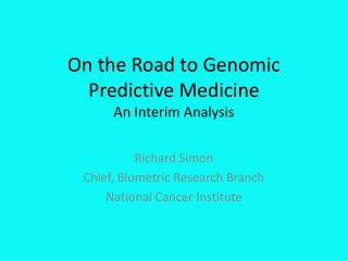 On the Road to Genomic Predictive Medicine  An Interim Analysis