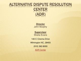 Alternative Dispute Resolution Center ADR