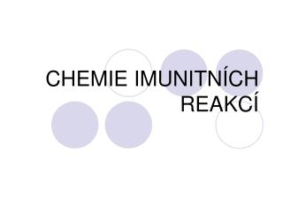 CHEMIE IMUNITN CH REAKC