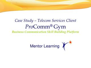 Case Study   Telecom Services Client ProComm  Gym Business Communication Skill Building Platform