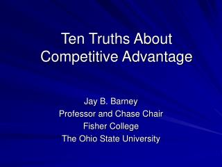 Ten Truths About Competitive Advantage