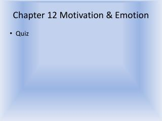 Chapter 12 Motivation  Emotion