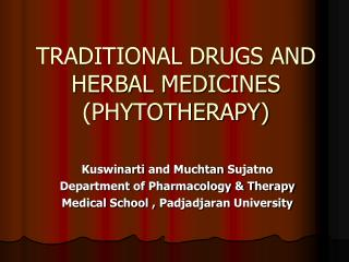 TRADITIONAL DRUGS AND HERBAL MEDICINES PHYTOTHERAPY