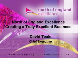 North of England Excellence  Creating a Truly Excellent Business