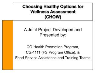 Choosing Healthy Options for Wellness Assessment  CHOW