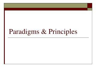 Paradigms  Principles