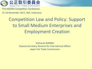 Competition Law and Policy: Support to Small Medium Enterprises and Employment Creation