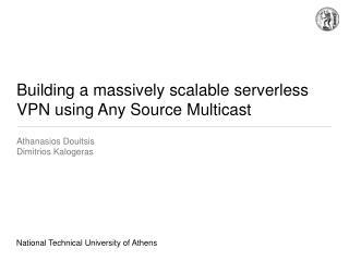 Building a massively scalable serverless VPN using Any Source Multicast