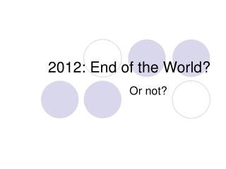 2012: End of the World