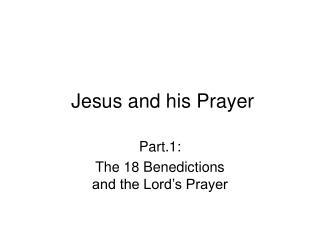 Jesus and his Prayer