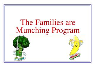 The Families are Munching Program