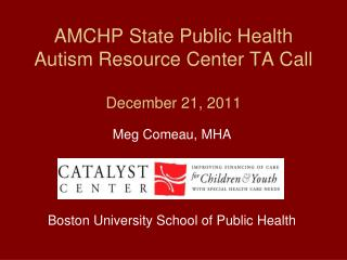AMCHP State Public Health Autism Resource Center TA Call  December 21, 2011