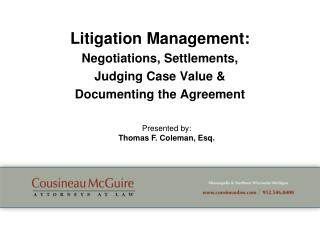 Litigation Management:  Negotiations, Settlements,  Judging Case Value   Documenting the Agreement