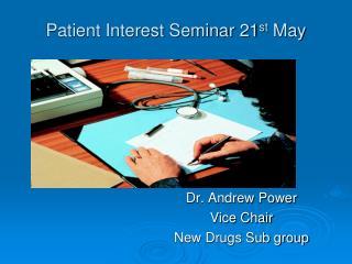 Patient Interest Seminar 21st May