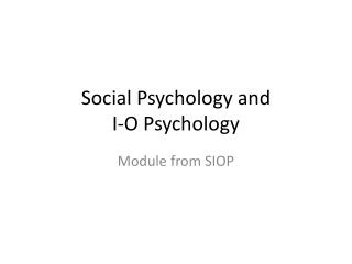 Social Psychology and I-O Psychology