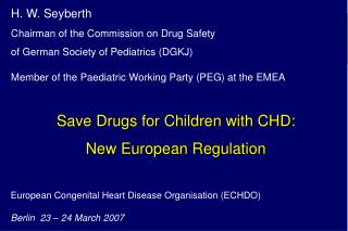 European Congenital Heart Disease Organisation ECHDO  Berlin  23   24 March 2007